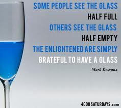 Glass Half Full or Half Empty